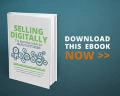 Selling Digitally Your Essential Guide to Marketing as a Manufacturer